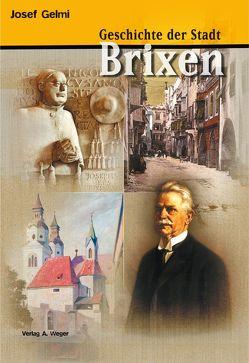 Geschichte der Stadt Brixen von Gelmi,  Josef