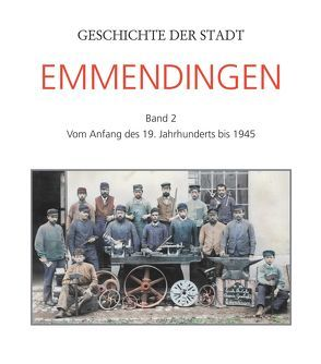 Geschichte der Stadt Emmendingen von Auer,  Gerhard A, Günther,  K, Jenne,  Hans-Jörg, Lindenmaier,  Heinrich Lukas, Richter,  G, Schlatterer,  Stefan, Schmidt,  U.