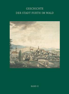 Geschichte der Stadt Furth im Wald im Wandel von Perlinger,  Werner