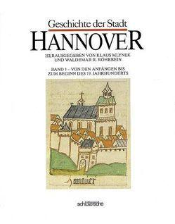 Geschichte der Stadt Hannover von Brosius,  Dieter, Hauptmeyer,  Carl H., Mlynek,  Klaus, Mueller,  Siegfried, Plath,  Helmut, Röhrbein,  Waldemar R.