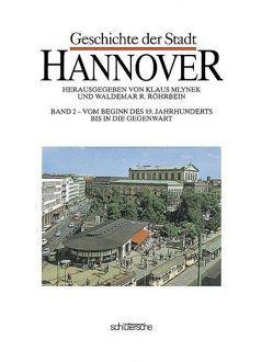 Geschichte der Stadt Hannover von Brosius,  Dieter, Mlynek,  Klaus, Röhrbein,  Waldemar R.