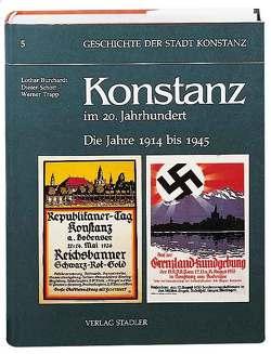Geschichte der Stadt Konstanz / Konstanz im 20. Jahrhundert von Burchardt,  Lothar, Schott,  Dieter, Trapp,  Werner