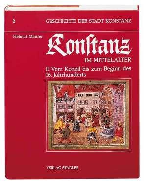 Geschichte der Stadt Konstanz / Konstanz im Mittelalter von Maurer,  Helmut