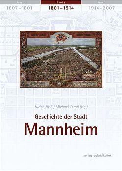 Geschichte der Stadt Mannheim / Geschichte der Stadt Mannheim von Caroli,  Michael, Nieß,  Ulrich