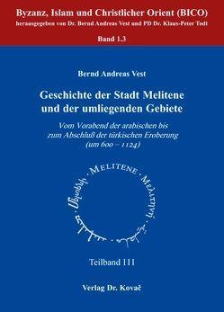 Geschichte der Stadt Melitene und der umliegenden Gebiete von Vest,  Bernd A