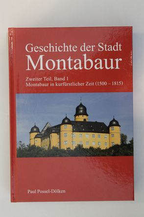 Geschichte der Stadt Montabaur von Dr. Possel-Dölken,  Paul, Gabi Wieland,  Klaus Mies, Possel-Dölken,  Paul