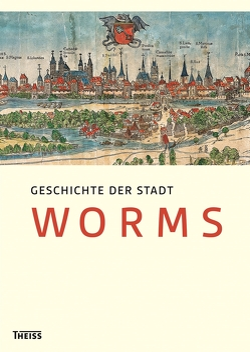 Geschichte der Stadt Worms von Boennen,  Gerold