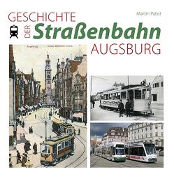 Geschichte der Straßenbahn Augsburg von Papst,  Martin