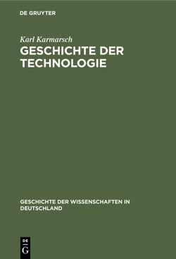 Geschichte der Technologie von Karmarsch,  Karl
