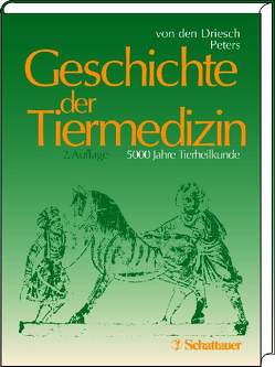 Geschichte der Tiermedizin von Driesch,  Angela von den, Keil,  Gundolf, Peters,  Joris