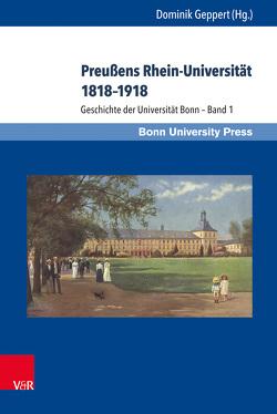 Geschichte der Universität Bonn – Bände 1-4 von Becker,  Thomas, Geppert,  Dominik, Rosin,  Philip