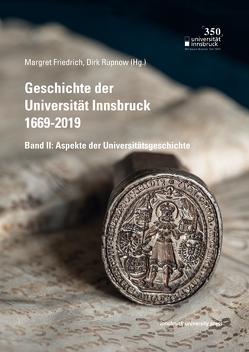Geschichte der Universität Innsbruck 1669-2019 von Friedrich,  Margret, Rupnow,  Dirk