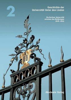 Geschichte der Universität Unter den Linden von Grüttner,  Michael, Jahr,  Christoph, Kinas,  Sven, Nagel,  Anne Chr., Tenorth,  Heinz-Elmar, Thiel,  Jens