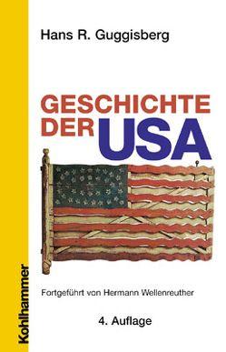 Geschichte der USA von Guggisberg,  Hans R