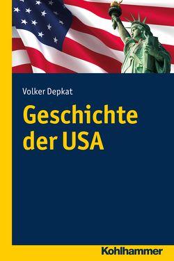 Geschichte der USA von Depkat,  Volker