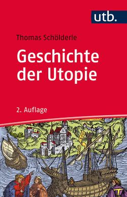 Geschichte der Utopie von Schölderle, Thomas