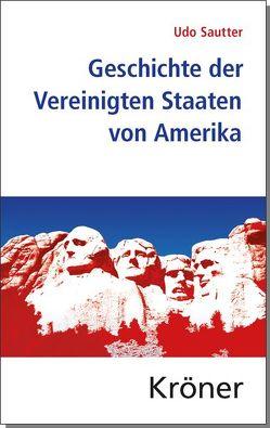 Geschichte der Vereinigten Staaten von Amerika von Sautter,  Udo