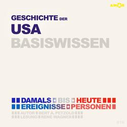 Geschichte der USA (Vereinigten Staaten von Amerika) (2 CDs) – Basiswissen von Petzold,  Bert Alexander, Wagner,  René