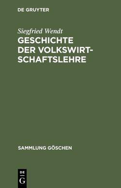 Geschichte der Volkswirtschaftslehre von Wendt,  Siegfried