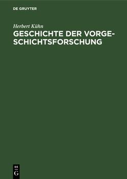 Geschichte der Vorgeschichtsforschung von Kühn,  Herbert