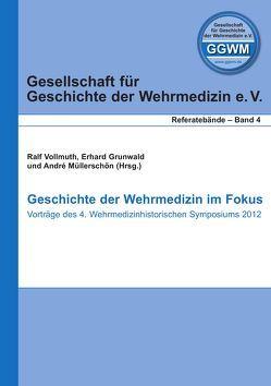 Geschichte der Wehrmedizin im Fokus von Grunwald,  Erhard, Müllerschön,  André, Vollmuth,  Ralf