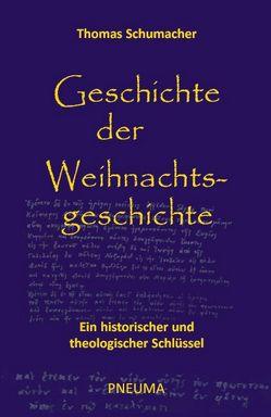 Geschichte der Weihnachtsgeschichte von Schumacher,  Thomas