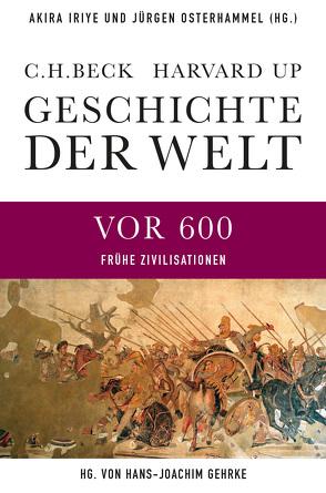 Geschichte der Welt Frühe Zivilisationen von Gehrke,  Hans-Joachim, Iriye,  Akira, Osterhammel,  Jürgen