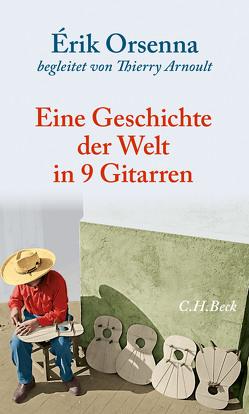 Geschichte der Welt in 9 Gitarren von Arnoult,  Thierry, Fock,  Holger, Müller,  Sabine, Orsenna,  Érik