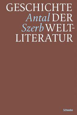 Geschichte der Weltliteratur von Poszler,  György, Szerb,  Antal