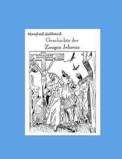 Geschichte der Zeugen Jehovas von Gebhard,  Manfred