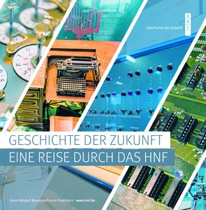 Geschichte der Zukunft von HNF Heinz Nixdorf MuseumsForum, Stolte,  Andreas