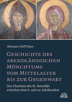Geschichte des abendländischen Mönchtums vom Mittelalter bis zur Gegenwart von Benning,  Hermann J., Dell'Omo,  Mariano