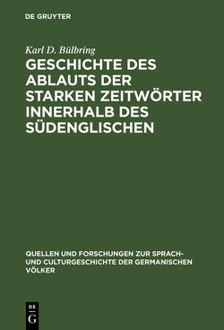 Geschichte des Ablauts der starken Zeitwörter innerhalb des Südenglischen von Bülbring,  Karl D.