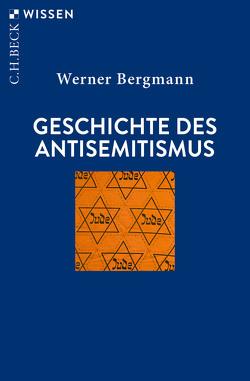 Geschichte des Antisemitismus von Bergmann,  Werner