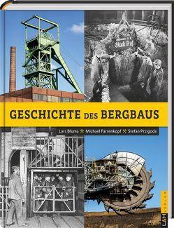 Geschichte des Bergbaus von Bluma,  Dr. Lars, Farrenkopf,  Dr. Michael, Przigoda,  Dr. Stefan