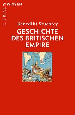 Geschichte des Britischen Empire von Stuchtey,  Benedikt