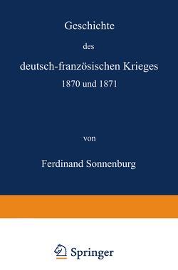 Geschichte des deutsch-französischen Krieges 1870 und 1871 von Sonnenburg,  Ferdinand