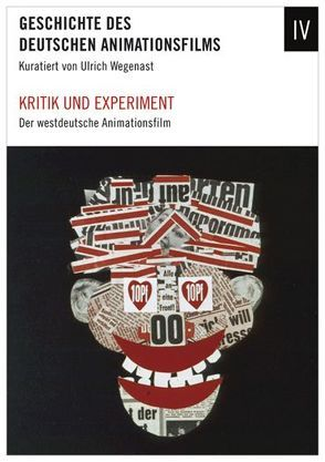 Geschichte des deutschen Animationsfilms / Kritik und Experiment – Der westdeutsche Animationsfilm 1949-1989 von Wegenast,  Ulrich