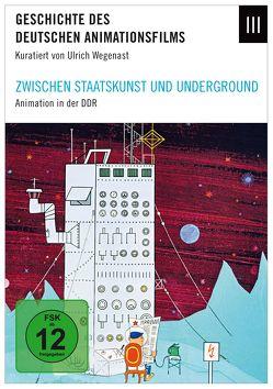 Geschichte des deutschen Animationsfilms / Zwischen Staatskunst und Underground von Wegenast,  Ulrich