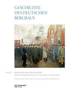 Geschichte des deutschen Bergbaus von Berger,  Stefan, Pierenkemper,  Toni, Seidel,  Hans-Christoph, Tenfelde,  Klaus