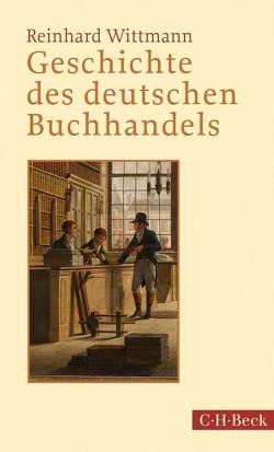 Geschichte des deutschen Buchhandels von Wittmann,  Reinhard