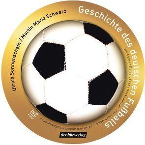Geschichte des deutschen Fußballs von Beckenbauer,  Franz, Daum,  Christoph, Netzer,  Günter, Schwarz,  Martin Maria, Sonnenschein,  Ulrich