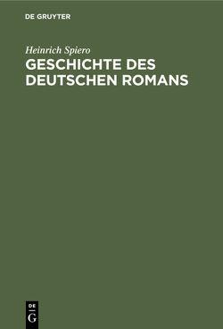 Geschichte des deutschen Romans von Spiero,  Heinrich