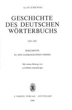 Geschichte des Deutschen Wörterbuchs 1838–1863 von Denecke,  Ludwig, Kirkness,  Alan