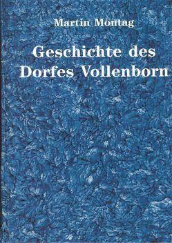Geschichte des Dorfes Vollenborn von Montag,  Martin