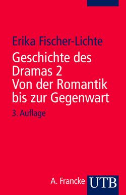Geschichte des Dramas 2. Von der Romantik bis zur Gegenwart von Fischer-Lichte,  Erika