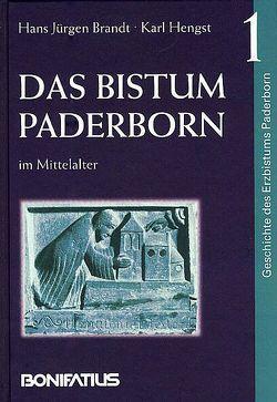 Geschichte des Erzbistums Paderborn / Das Bistum Paderborn im Mittelalter von Brandt,  Hans J, Hengst,  Karl