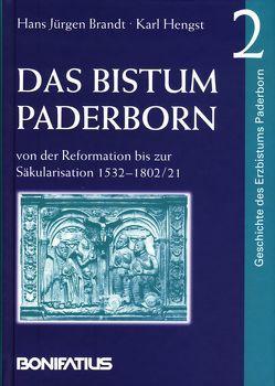 Geschichte des Erzbistums Paderborn / Das Bistum Paderborn von der Reformation bis zur Säkularisation 1532-1802 /21 von Brandt,  Hans J, Hengst,  Karl