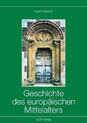 Geschichte des europäischen Mittelalters von Heidrich,  Ingrid