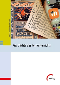 Geschichte des Fernunterrichts in Deutschland von Dieckmann,  Heinrich, Zinn,  Holger